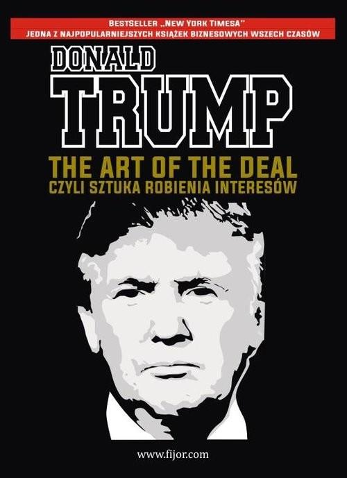 okładka The Art of the Deal, czyli sztuka robienia interesówksiążka |  | Donald J. Trump, Tony Schwartz