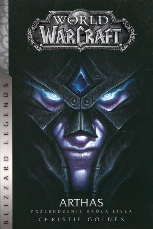 okładka World of WarCraft Arthas Przebudzenie króla Liszaksiążka |  | Christie Golden