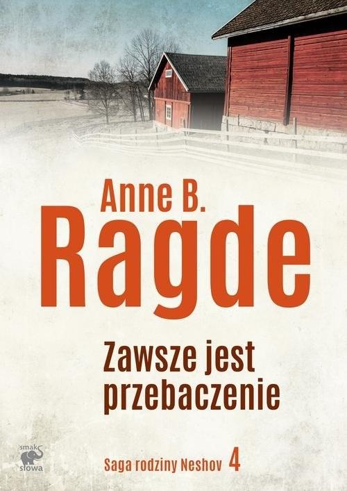 okładka Saga rodziny Neshov Tom 4 Zawsze jest przebaczenieksiążka      Anne B. Ragde