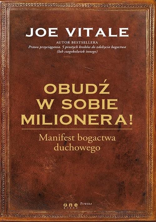 okładka Obudź w sobie milionera! Manifest bogactwa duchowegoksiążka |  | Joe Vitale