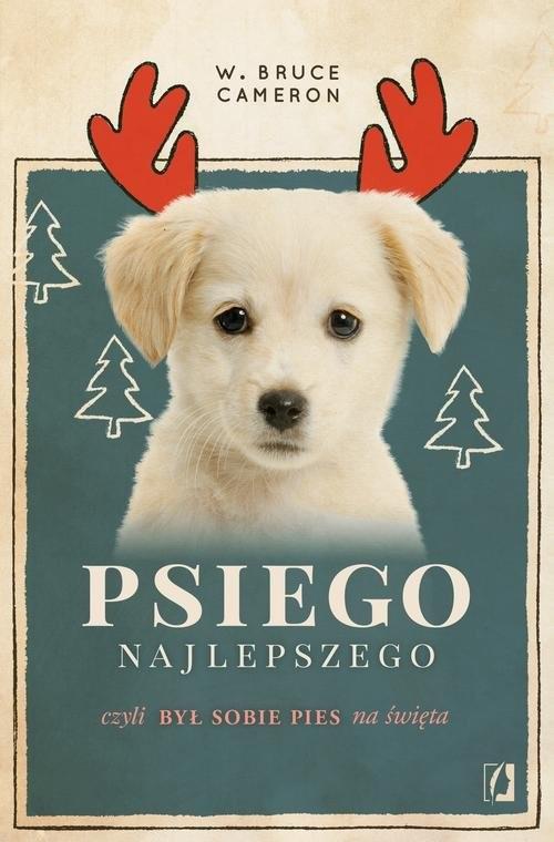 okładka Psiego najlepszego czyli Był sobie pies na świętaksiążka |  | W. Bruce Cameron