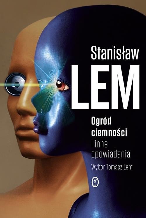 okładka Ogród ciemności i inne opowiadaniaksiążka |  | Stanisław Lem