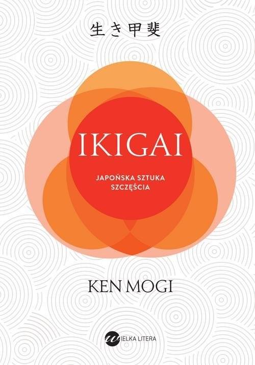 okładka IKIGAI Japoński sposób na to, jak znaleźć sens w życiuksiążka |  | Ken Mogi