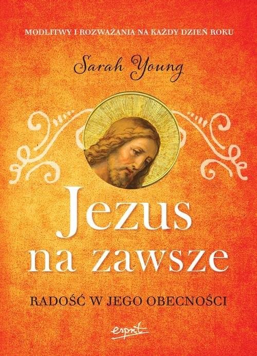 okładka Jezus na zawsze Radość w Jego obecnościksiążka      Sarah  Young