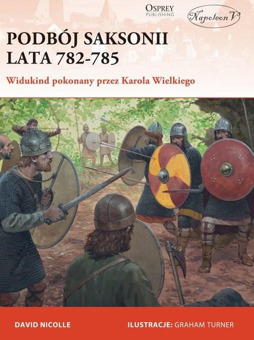 okładka Podbój Saksonii lata 782-785 Widukind pokonany przez Karola Wielkiegoksiążka |  | Nicolle Davide