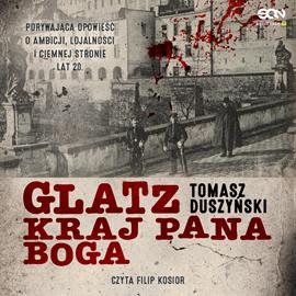 okładka Glatz. Kraj Pana Bogaaudiobook | MP3 | Tomasz Duszyński