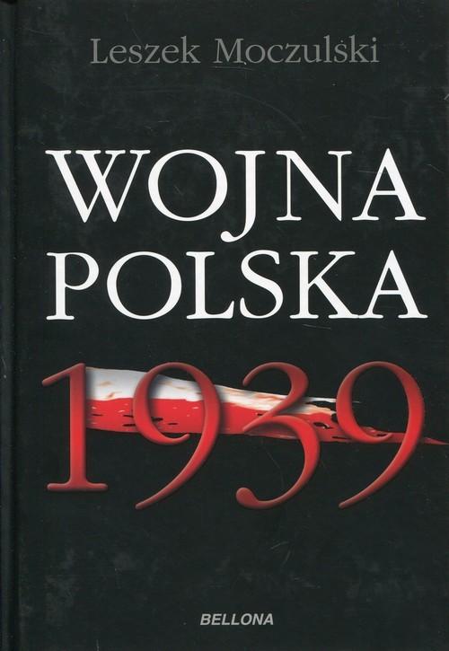 okładka Wojna polska 1939książka      Moczulski Leszek