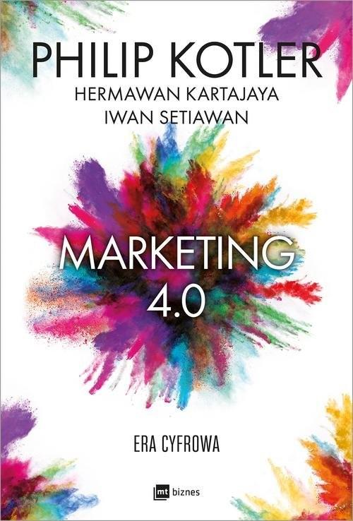okładka Marketing 4.0książka      Philip Kotler, Hermawan Kartajaya, Iwan Setiawan