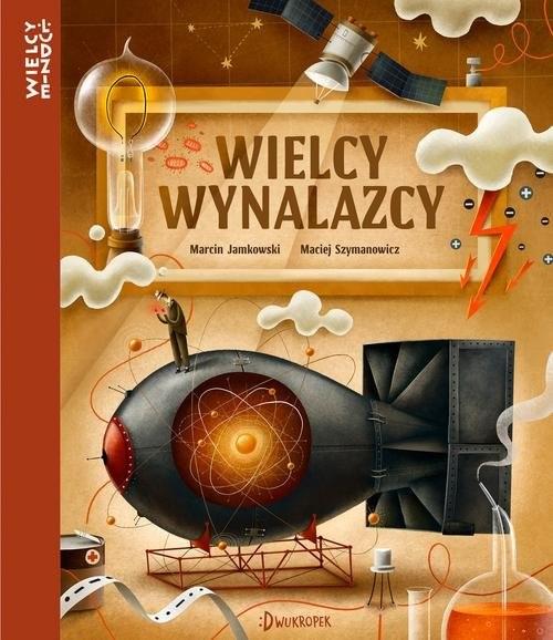okładka Wielcy wynalazcyksiążka      Jamkowski Marcin