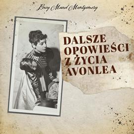 okładka Dalsze opowieści z życia Avonleaaudiobook | MP3 | Lucy Maud Montgomery