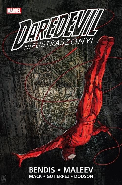 okładka Daredevil Tom 1 Nieustraszonyksiążka      Brian Michael Bendis, David Mack, Alex Maleev, Manuel Gutierrez, Terry Dodson, Rachel Dodson