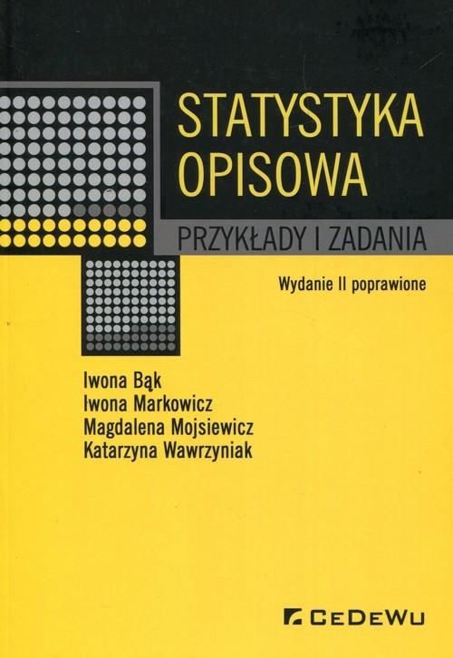 okładka Statystyka opisowa Przykłady i zadaniaksiążka |  | Iwona Bąk, Iwona Markowicz, Mojsiewicz Magdalena