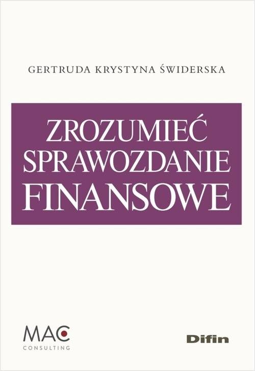 okładka Zrozumieć sprawozdanie finansoweksiążka      Gertruda Krystyna Świderska