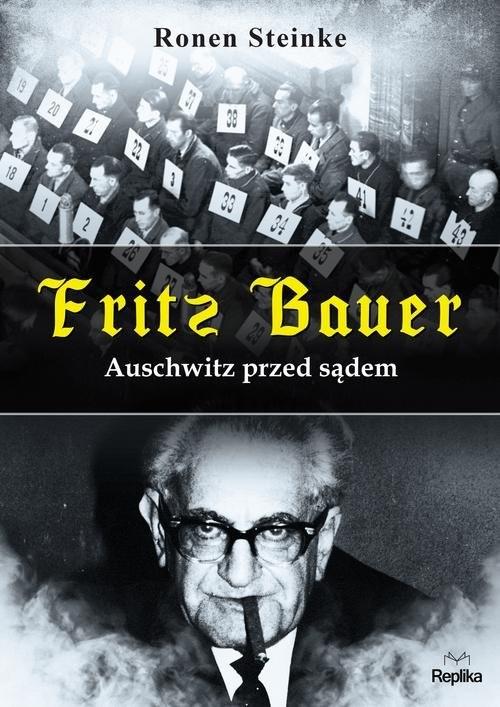 okładka Fritz Bauer Auschwitz przed sądemksiążka |  | Steinke Ronen