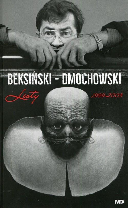 okładka Beksiński - Dmochowski Listy 1999-2003książka |  |