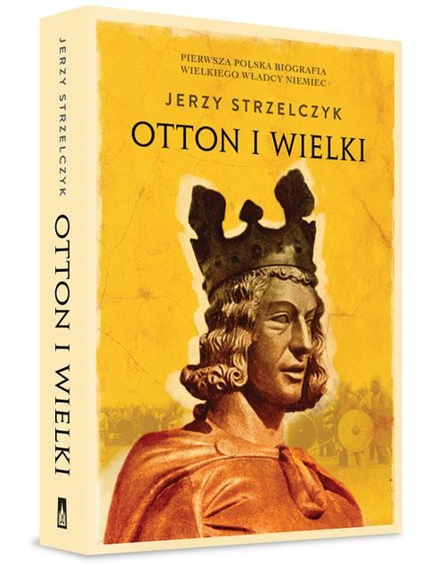 okładka Otton I Wielkiksiążka      Jerzy Strzelczyk