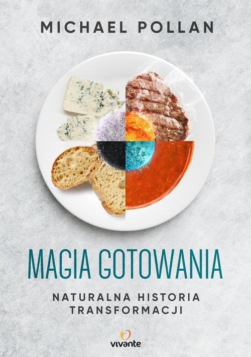 okładka Magia gotowania Naturalna historia transformacjiksiążka      Michael Pollan