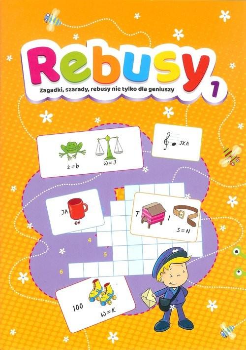 okładka Rebusy 1 Zagadki, szarady, rebusy nie tylko dla geniuszyksiążka     