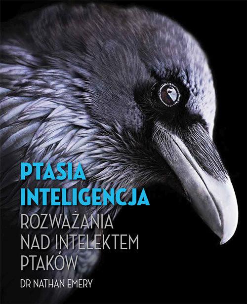 okładka Ptasia inteligencja Rozważania nad intelektem ptakówksiążka |  | Emery Nathan