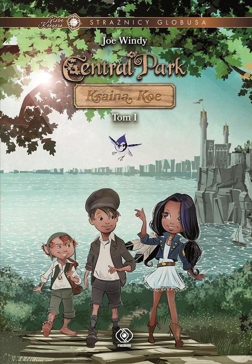 okładka Strażnicy Globusa Central Park Kraina Koe Tom Iksiążka      Windy Joe