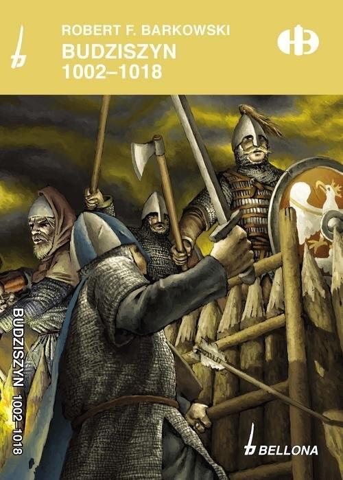 okładka Budziszyn 1002-1018książka |  | Robert F. Barkowski