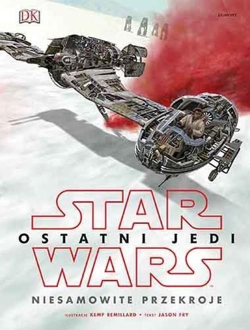 okładka Star Wars Ostatni Jedi Niesamowite przekrojeksiążka     