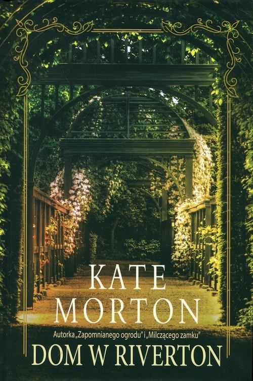 okładka Dom w Rivertonksiążka |  | Kate Morton