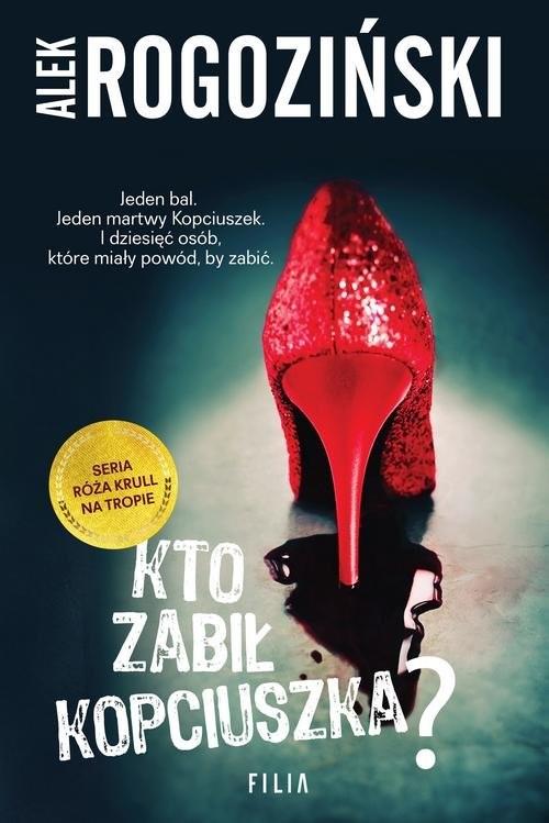 okładka Kto zabił Kopciuszka?książka      Alek Rogoziński