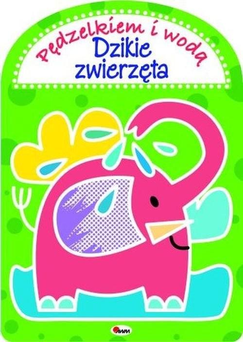 okładka Pędzielkiem Dzikie zwierzętaksiążka |  | Mirosława Kwiecińska, Anna Gensler