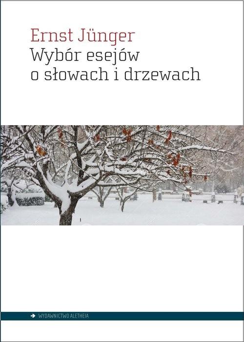 okładka Wybór esejów o słowach i drzewachksiążka |  | Ernst  Jünger