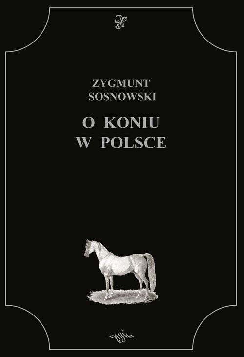 okładka O koniu w Polsceksiążka |  | Sosnowski Zygmunt