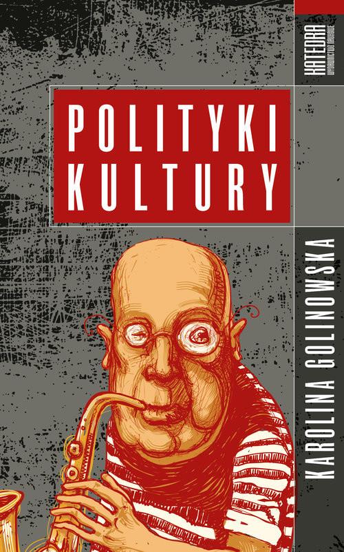 okładka Polityki kulturyksiążka      Golinowska Karolina