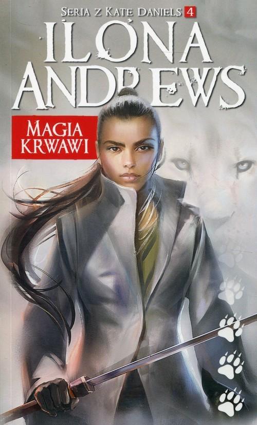 okładka Magia krwawi Seria z Kate Daniels 4książka      Andrews Ilona