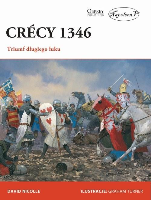 okładka Crecy 1346 Triumf długiego łukuksiążka      David Nicolle