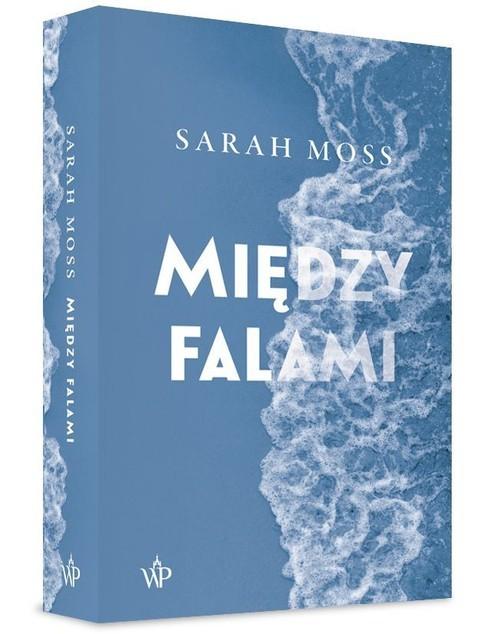 okładka Między falamiksiążka |  | Sarah Moss