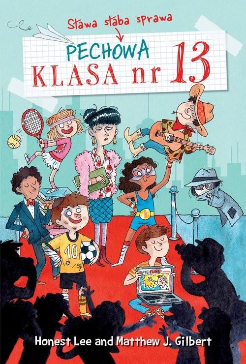 okładka Pechowa klasa numer 13 tom 3 Sława słaba sprawaksiążka |  | Matthew J. Gilbert