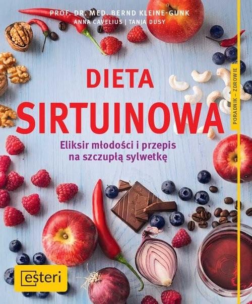okładka Dieta sirtuinowa  Eliksir młodości i przepis na szczupłą sylwetkęksiążka |  | Bernd Kleine-Gunk, Anna Cavelius, Tanja Dusy