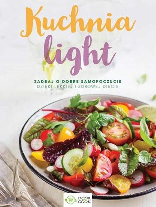 okładka Kuchnia Light Zadbaj o dobre samopoczucie dzięki lekkiej i zdrowej diecieksiążka |  | Opracowanie zbiorowe