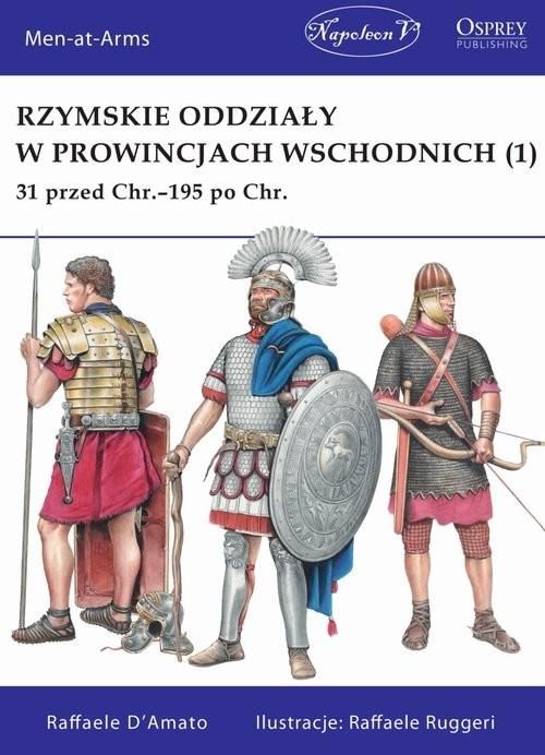 okładka Rzymskie oddziały w prowincjach wschodnich (1) 31 przed Chr.-195 po Chr.książka |  | D'Amato Raffaele