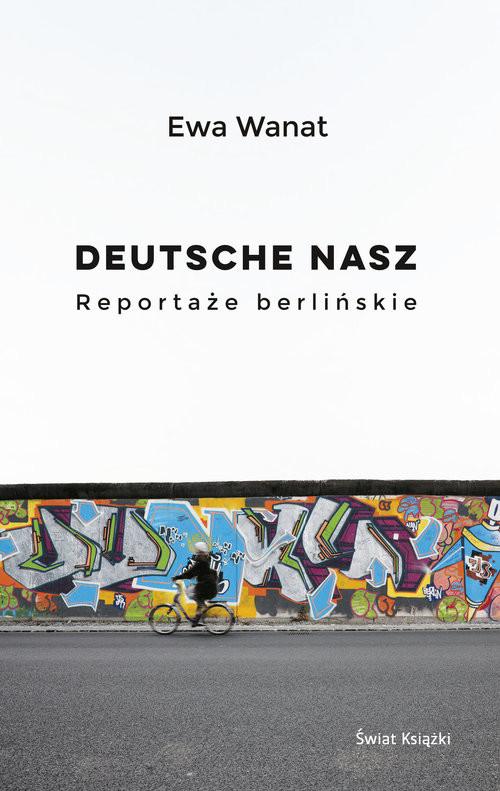 okładka Deutsche nasz Reportaże berlińskieksiążka      Ewa Wanat