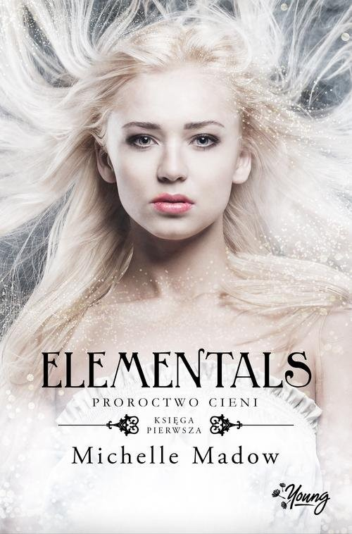 okładka Elementals Tom 1 Proroctwo cieniksiążka      Madow Michelle