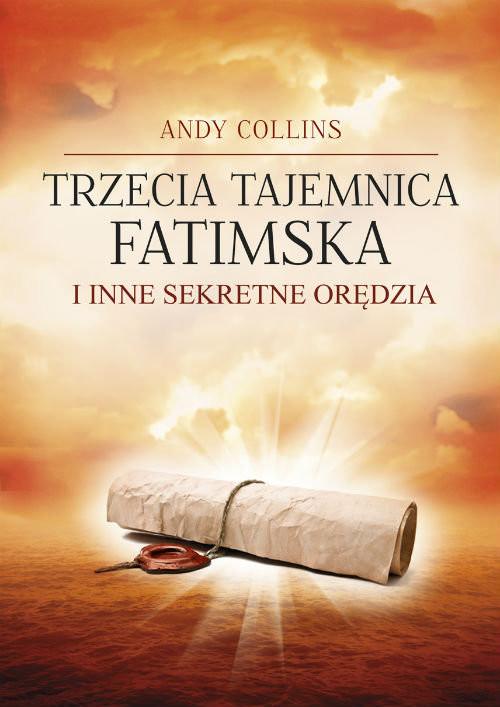 okładka Trzecia Tajemnica Fatimska i inne sekretne orędziaksiążka |  | Collins Andy