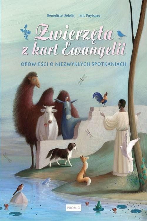 okładka Zwierzęta z kart Ewangeliiksiążka |  | Benedicte Delelis, Eric Puybaret