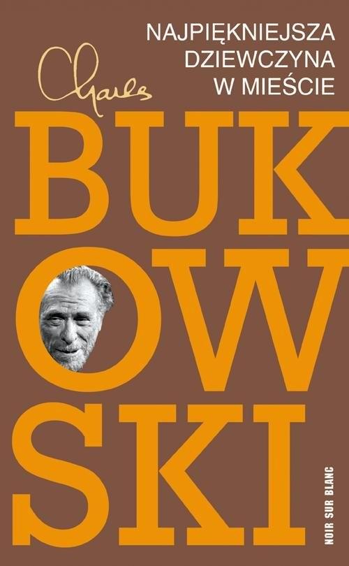 okładka Najpiękniejsza dziewczyna w mieścieksiążka |  | Charles Bukowski