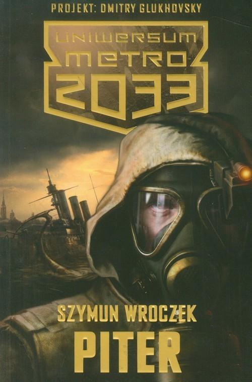 okładka Uniwersum Metro 2033. Piterksiążka |  | Szymun Wroczek