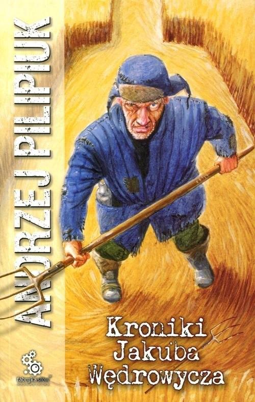 okładka Kroniki Jakuba Wędrowyczaksiążka      Andrzej Pilipiuk