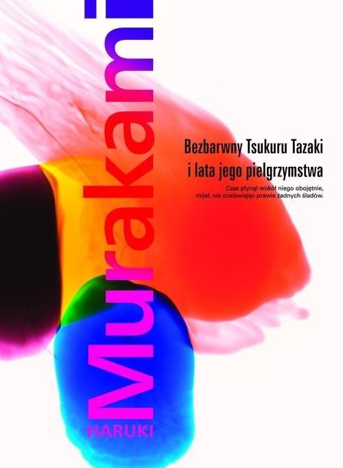 okładka Bezbarwny Tsukuru Tazaki i lata jego pielgrzymstwaksiążka |  | Haruki Murakami