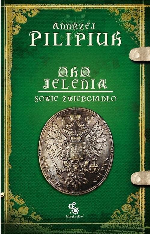 okładka Oko Jelenia. Sowie zwierciadłoksiążka |  | Andrzej Pilipiuk