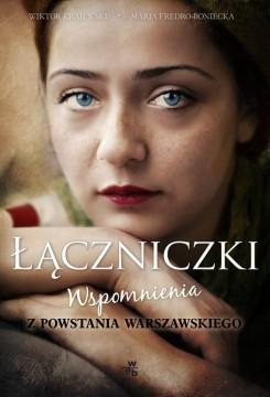 okładka Łączniczki. Wspomnienia z Powstania Warszawskiegoksiążka      Wiktor Krajewski, Maria Fredro-Boniecka