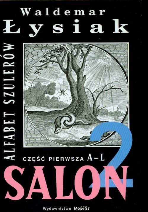 okładka Salon 2. Alfabet szulerów. Część pierwsza A-Lksiążka |  | Łysiak Waldemar